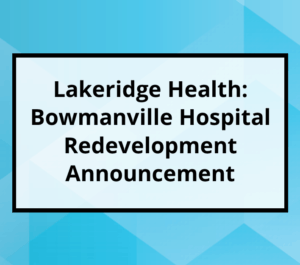 Bowmanville Hospital Redevelopment