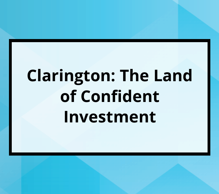 Clarington: The Land of Confident Investment