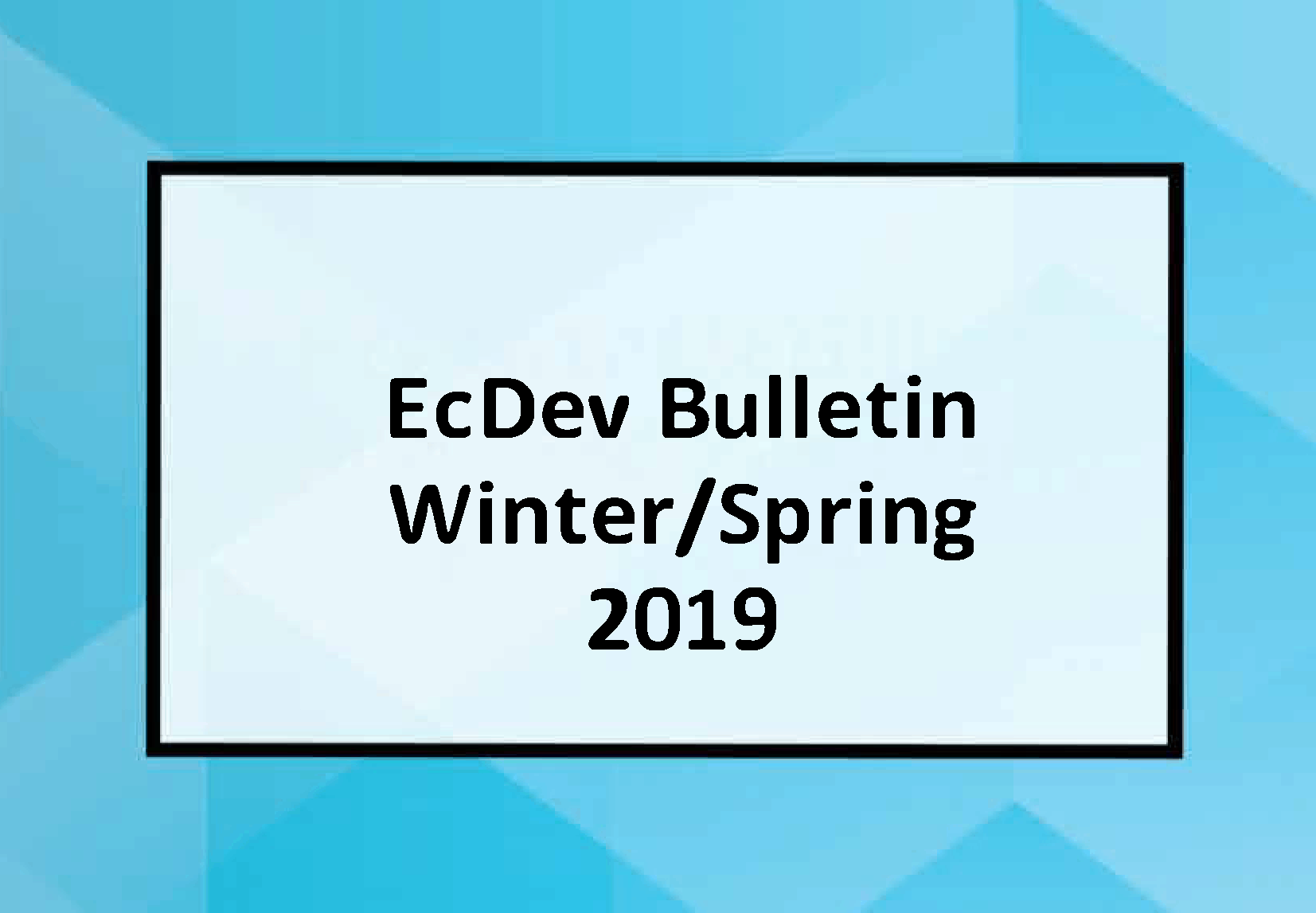 EcDev Bulletin Winter/Spring 2019
